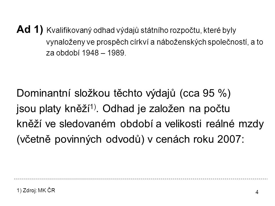 Ad 1) Kvalifikovaný odhad výdajů státního rozpočtu, které byly