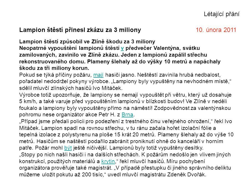 Lampion štěstí přinesl zkázu za 3 miliony 10. února 2011