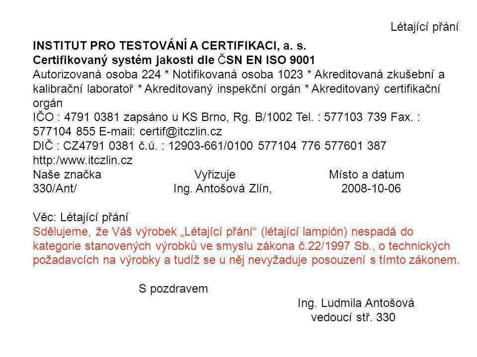 Létající přání INSTITUT PRO TESTOVÁNÍ A CERTIFIKACI, a. s. Certifikovaný systém jakosti dle ČSN EN ISO 9001.