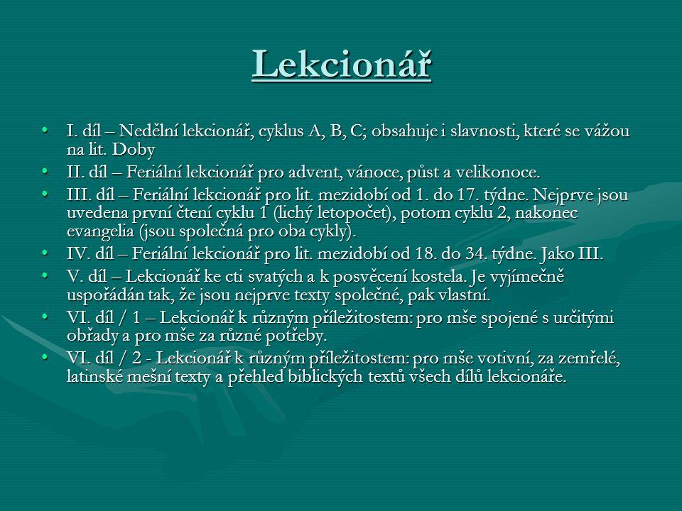 Lekcionář I. díl – Nedělní lekcionář, cyklus A, B, C; obsahuje i slavnosti, které se vážou na lit. Doby.