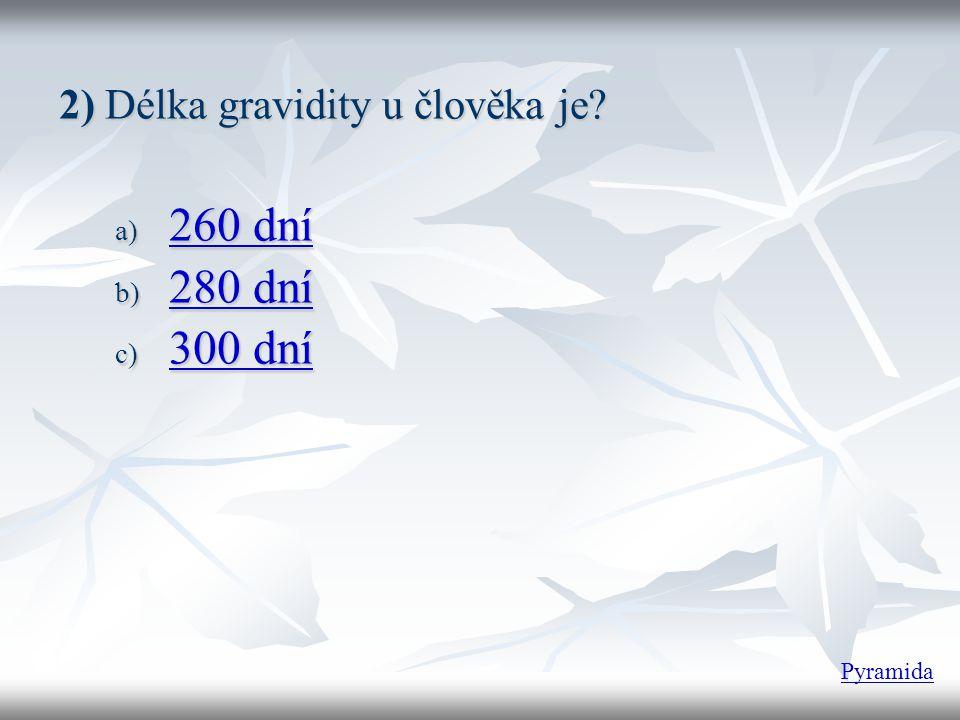 2) Délka gravidity u člověka je