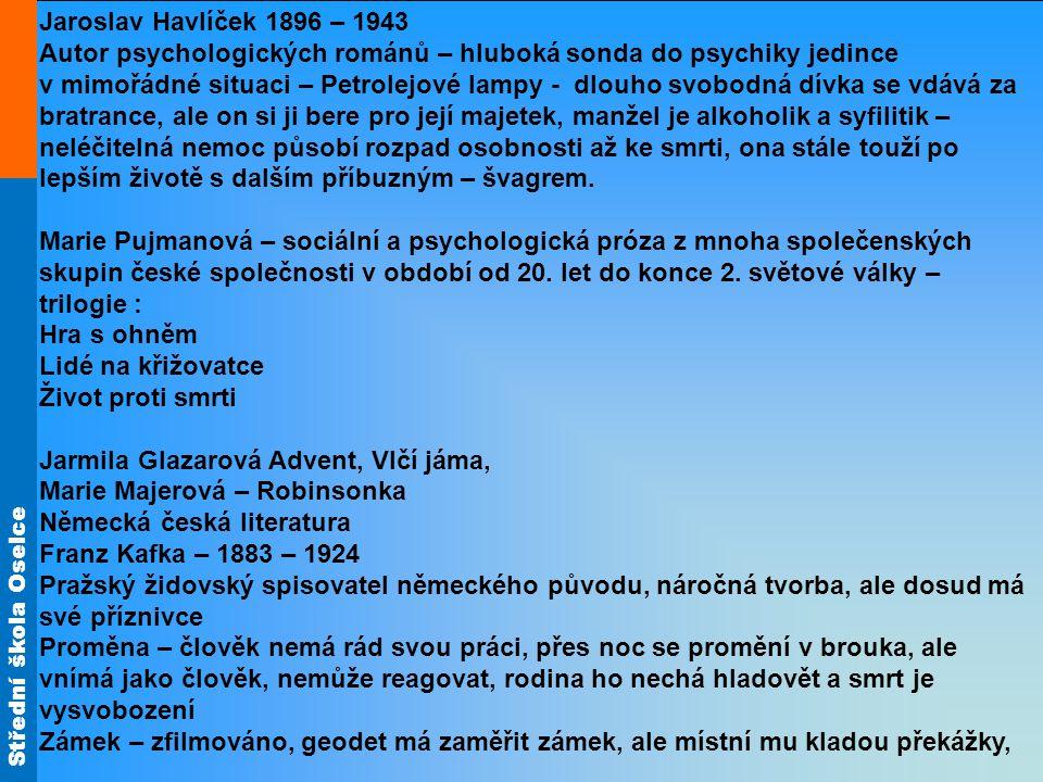 Jaroslav Havlíček 1896 – 1943 Autor psychologických románů – hluboká sonda do psychiky jedince.