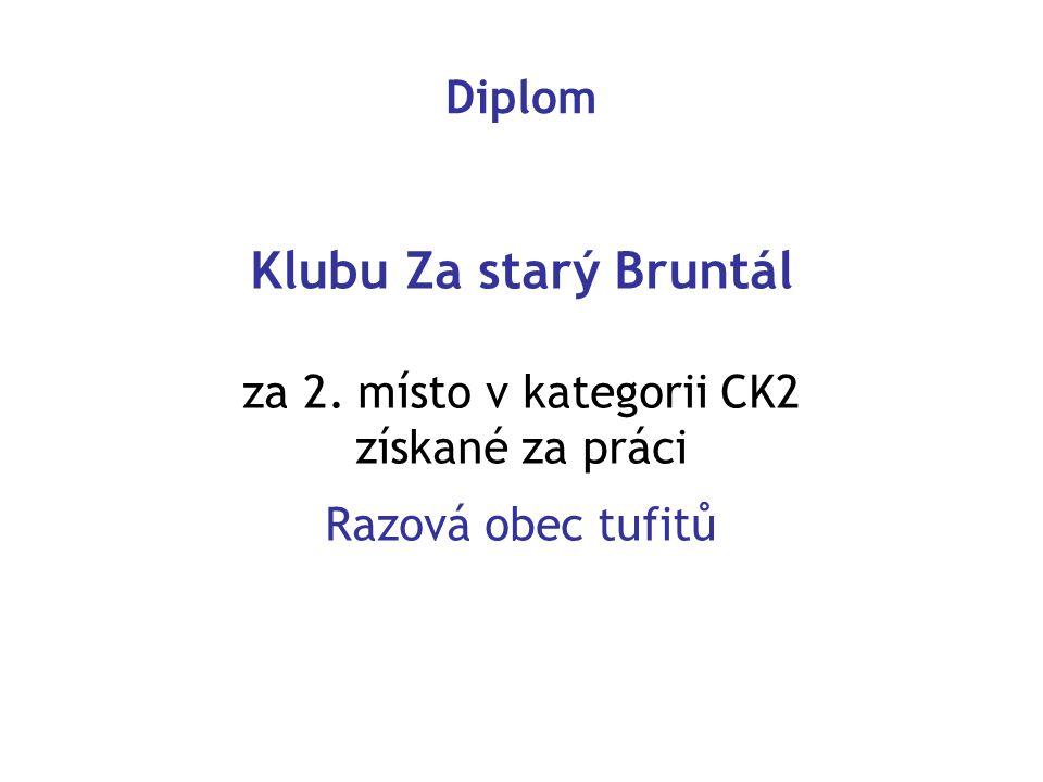 Klubu Za starý Bruntál Diplom za 2. místo v kategorii CK2