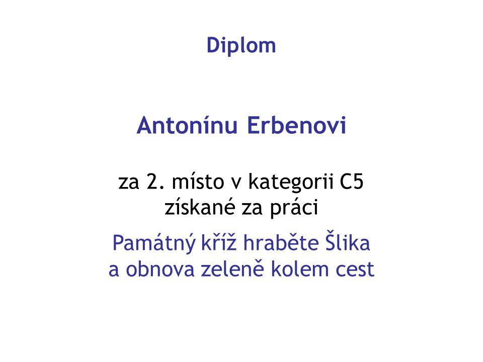 Antonínu Erbenovi Diplom za 2. místo v kategorii C5 získané za práci