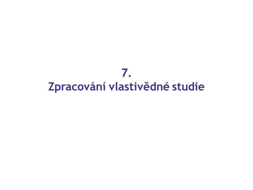 7. Zpracování vlastivědné studie