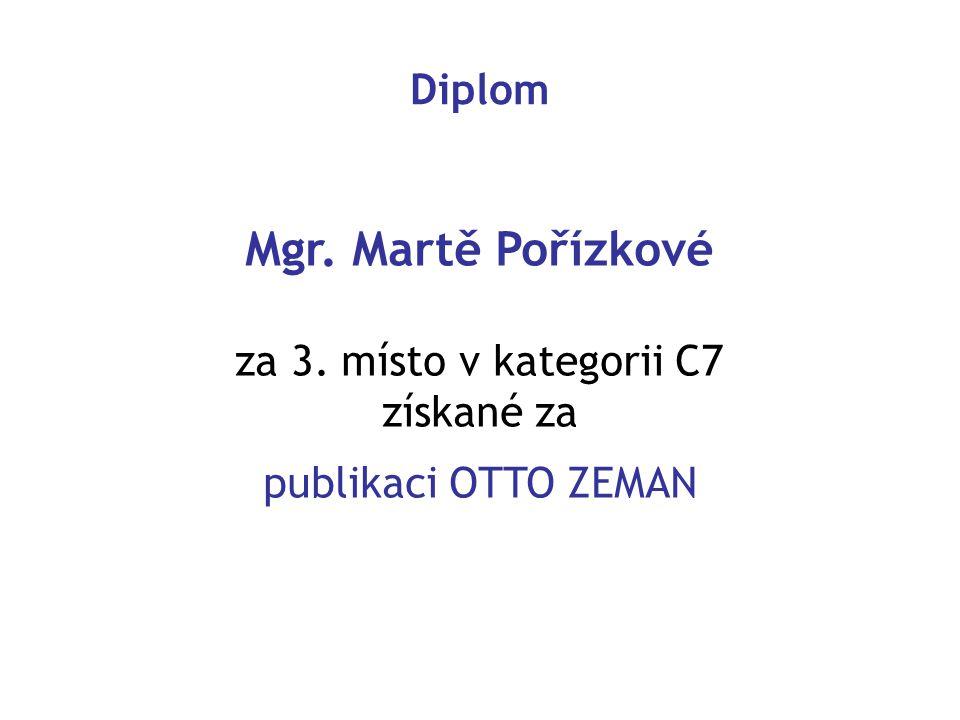 Mgr. Martě Pořízkové Diplom za 3. místo v kategorii C7 získané za