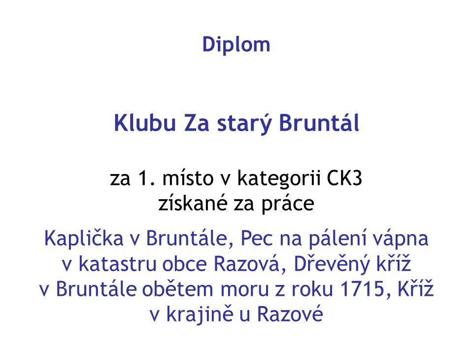 Klubu Za starý Bruntál Diplom za 1. místo v kategorii CK3