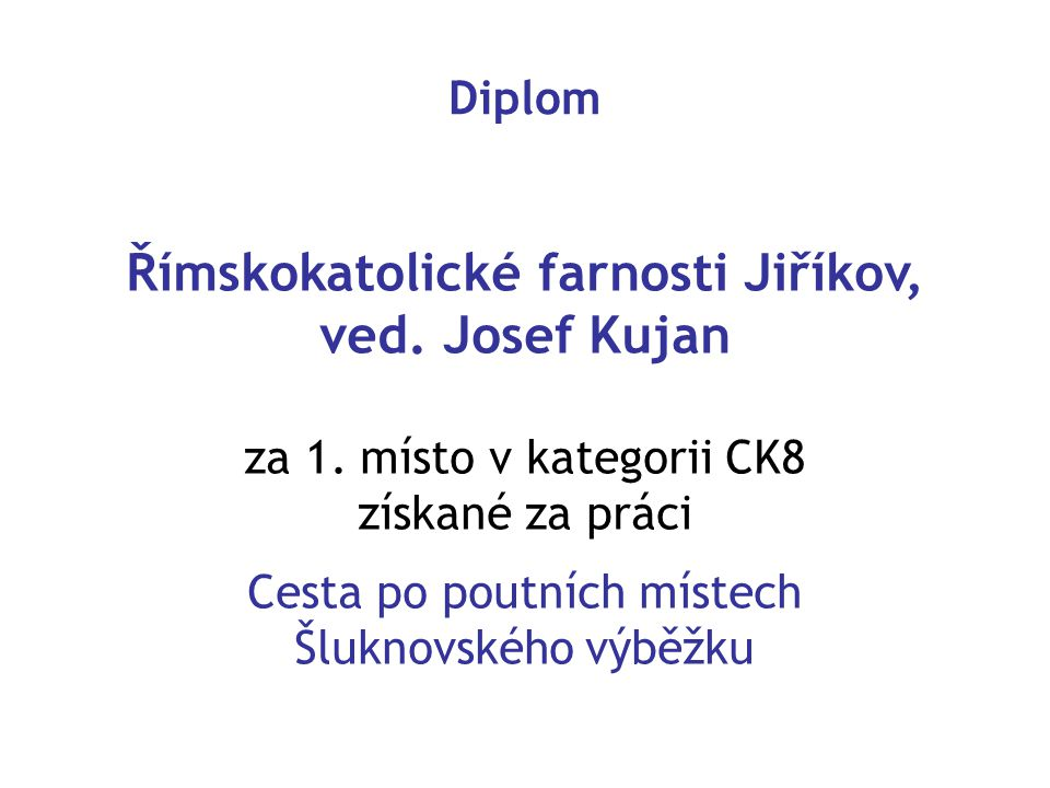 Římskokatolické farnosti Jiříkov, ved. Josef Kujan