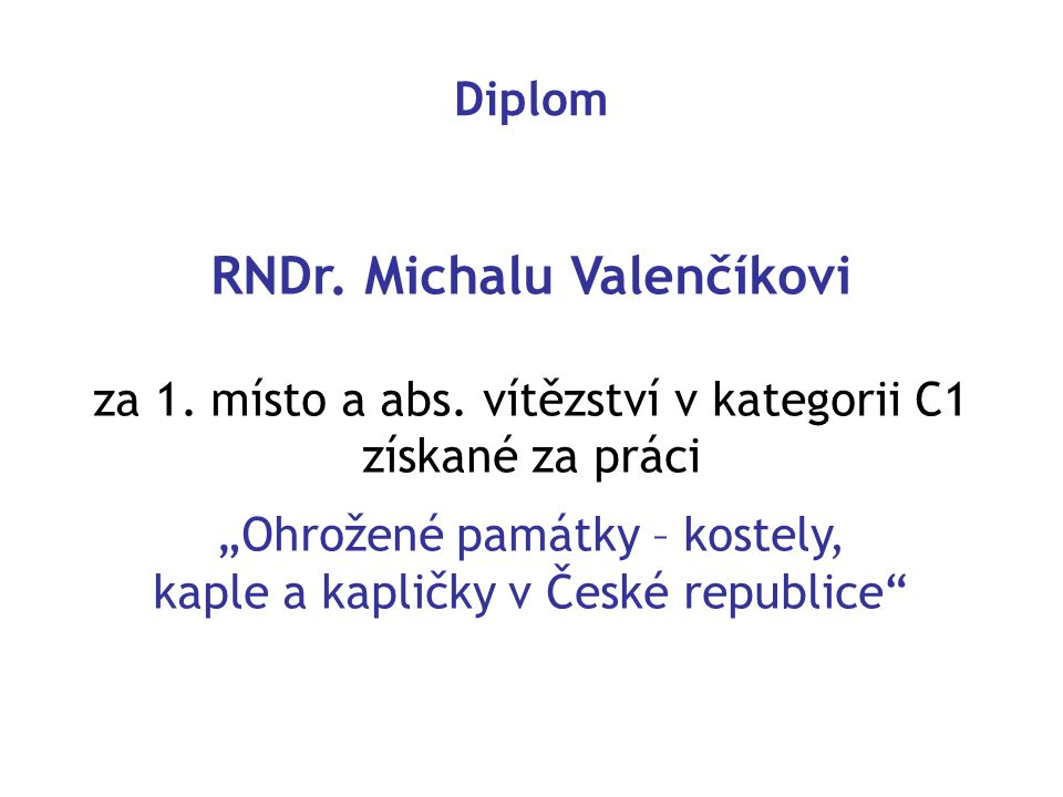 RNDr. Michalu Valenčíkovi