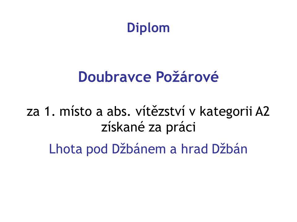 Doubravce Požárové Diplom za 1. místo a abs. vítězství v kategorii A2