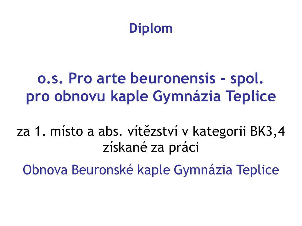 o.s. Pro arte beuronensis - spol. pro obnovu kaple Gymnázia Teplice