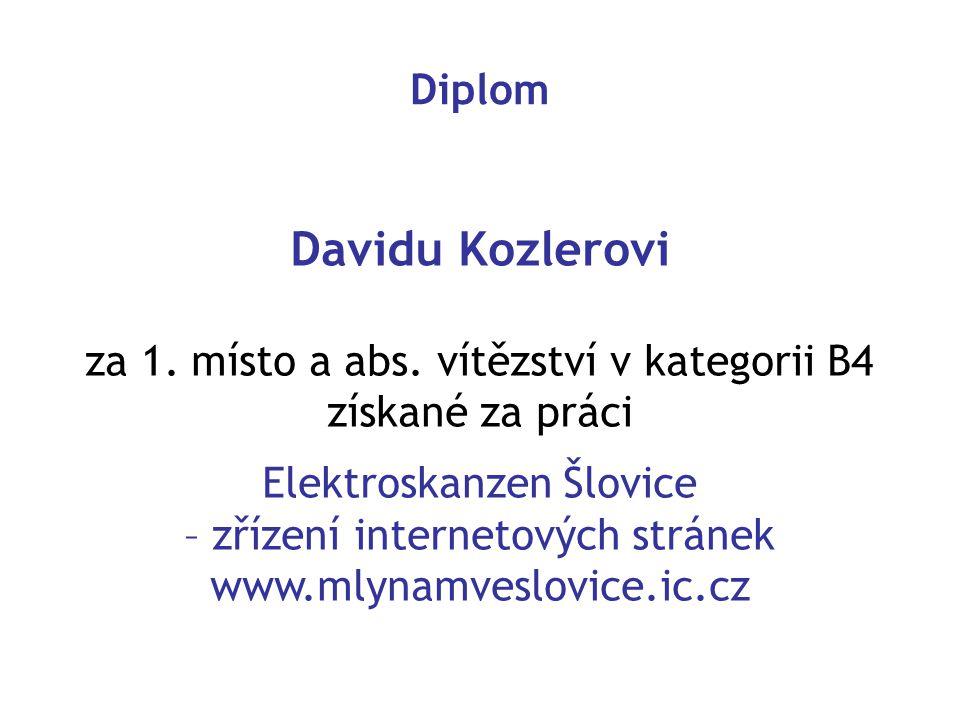 Davidu Kozlerovi Diplom za 1. místo a abs. vítězství v kategorii B4