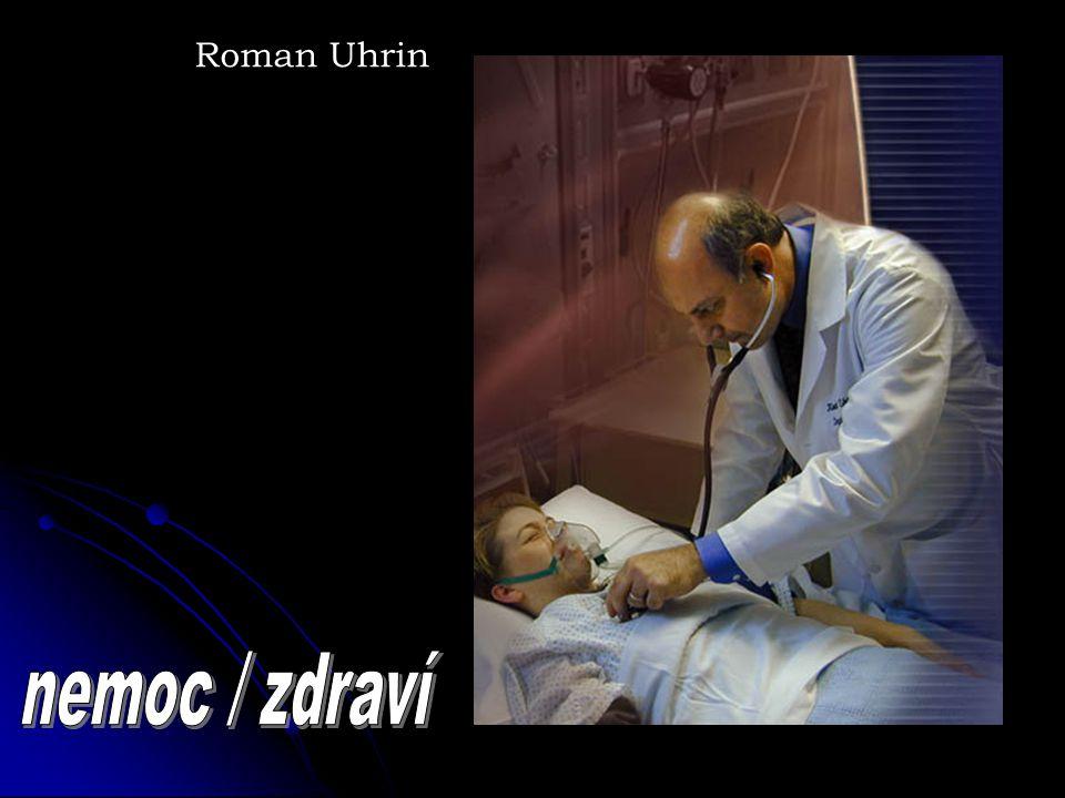Roman Uhrin nemoc / zdraví