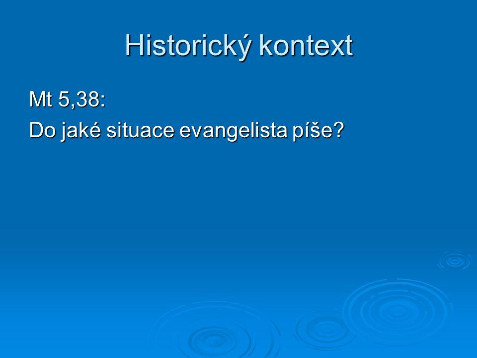 Historický kontext Mt 5,38: Do jaké situace evangelista píše
