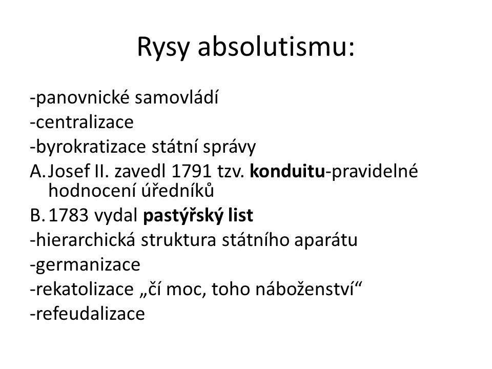 Rysy absolutismu: -panovnické samovládí -centralizace