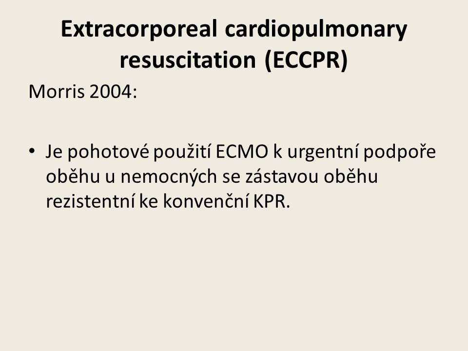 Extracorporeal cardiopulmonary resuscitation (ECCPR)