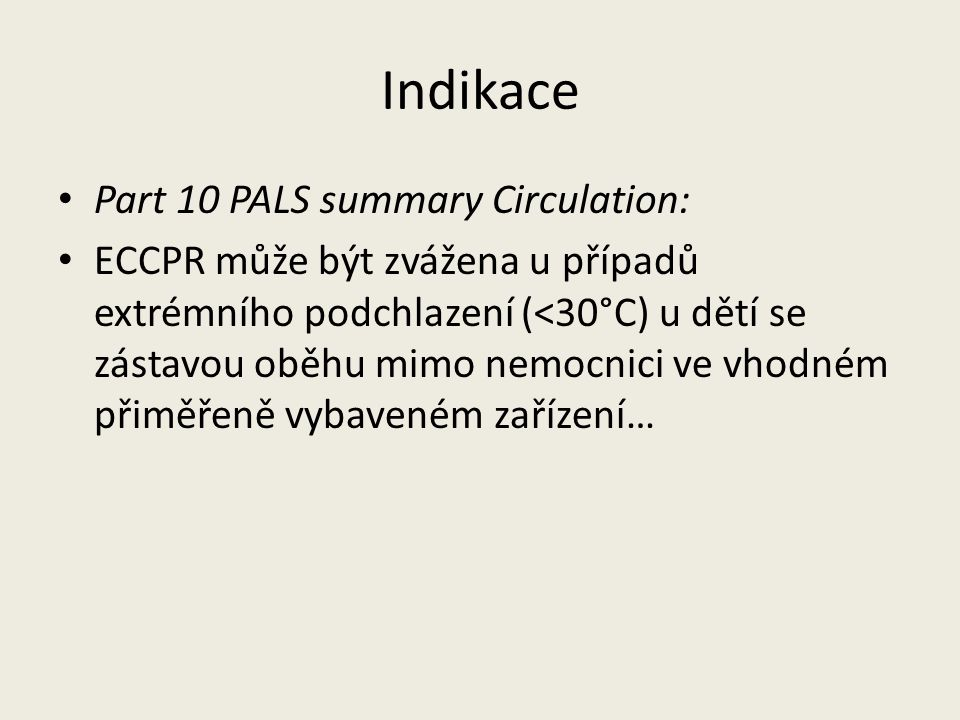 Indikace Part 10 PALS summary Circulation: