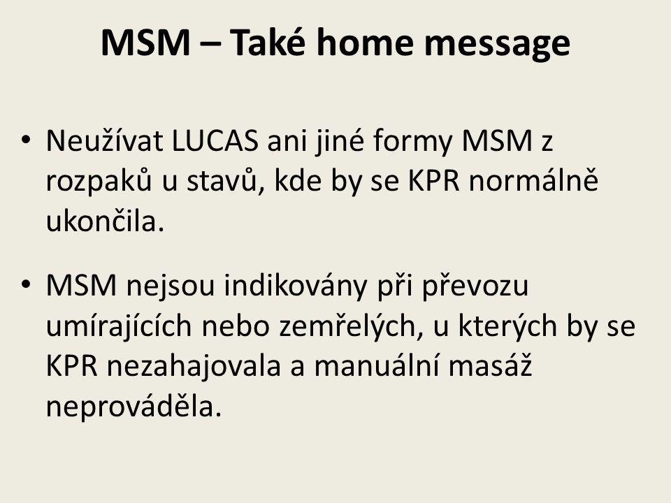 MSM – Také home message Neužívat LUCAS ani jiné formy MSM z rozpaků u stavů, kde by se KPR normálně ukončila.