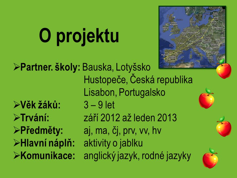 O projektu Partner. školy: Bauska, Lotyšsko Hustopeče, Česká republika