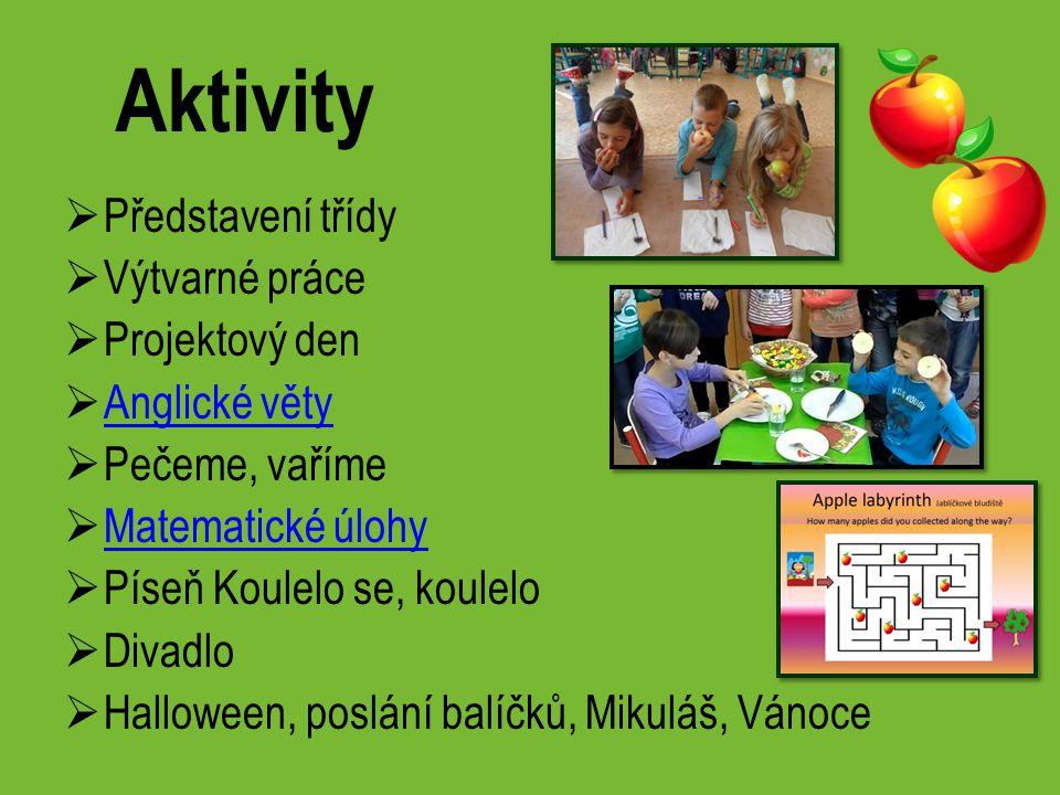 Aktivity Představení třídy Výtvarné práce Projektový den Anglické věty