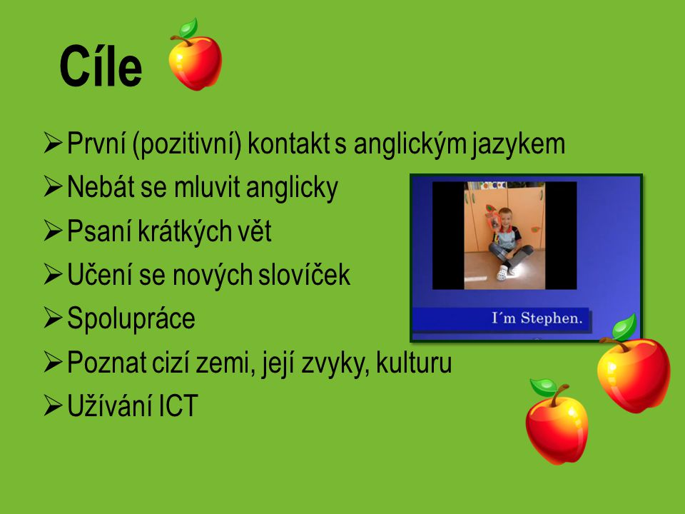 Cíle První (pozitivní) kontakt s anglickým jazykem