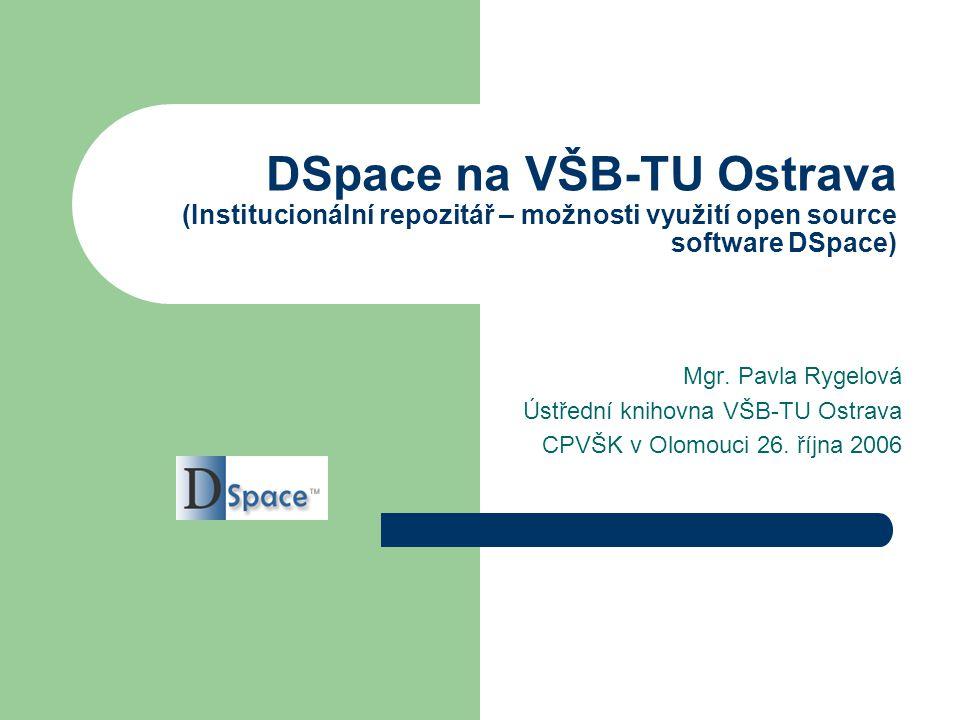 DSpace na VŠB-TU Ostrava (Institucionální repozitář – možnosti využití open source software DSpace)