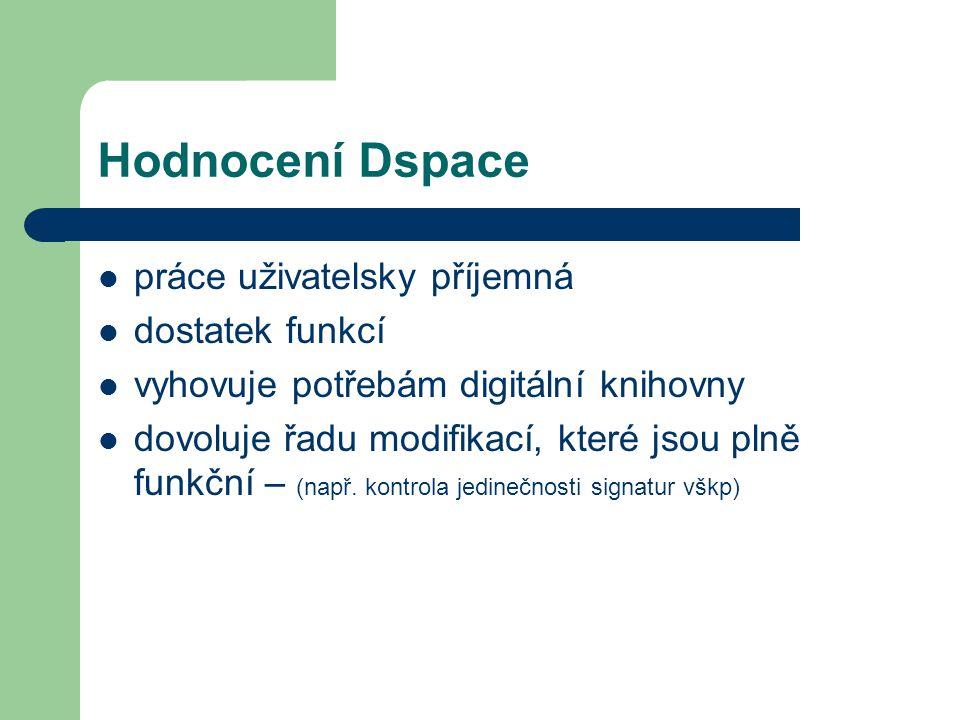 Hodnocení Dspace práce uživatelsky příjemná dostatek funkcí