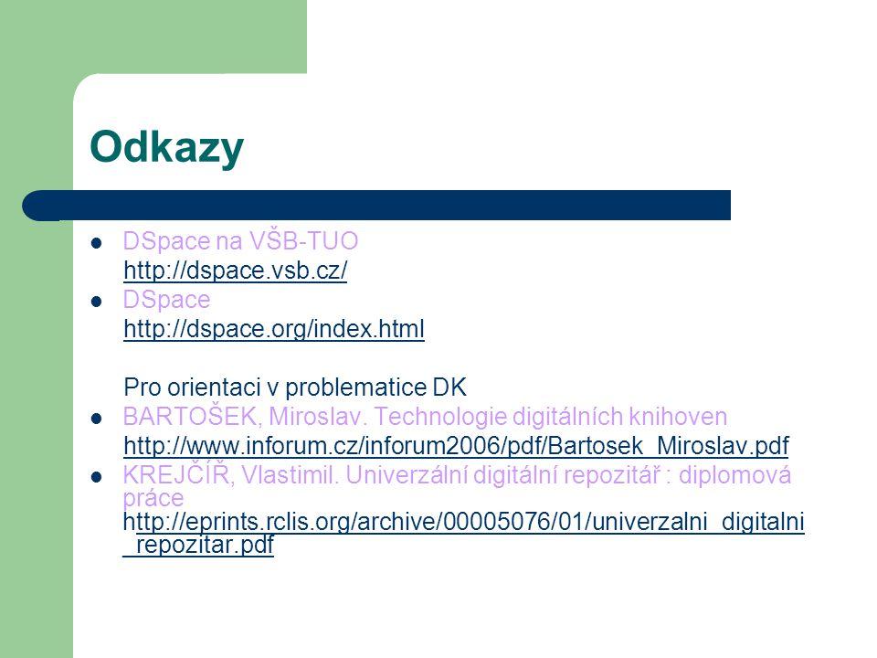 Odkazy DSpace na VŠB-TUO http://dspace.vsb.cz/ DSpace