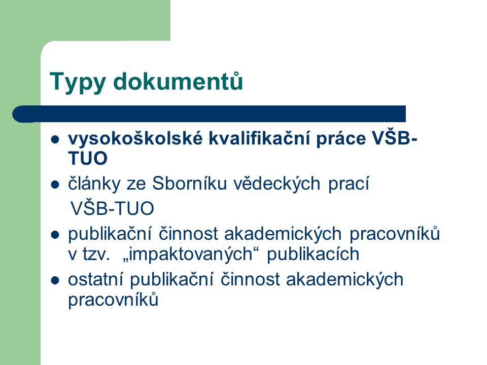 Typy dokumentů vysokoškolské kvalifikační práce VŠB-TUO