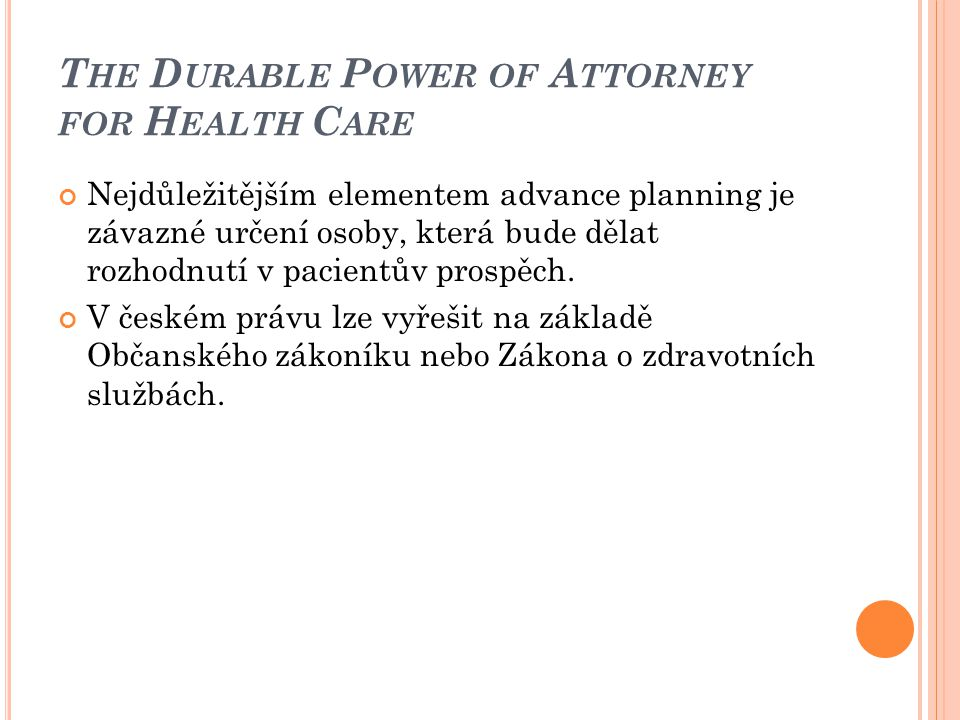 The Durable Power of Attorney for Health Care