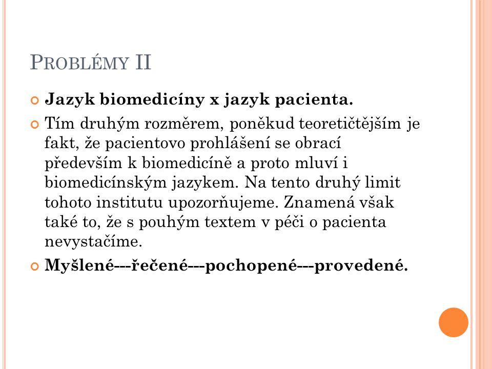 Problémy II Jazyk biomedicíny x jazyk pacienta.
