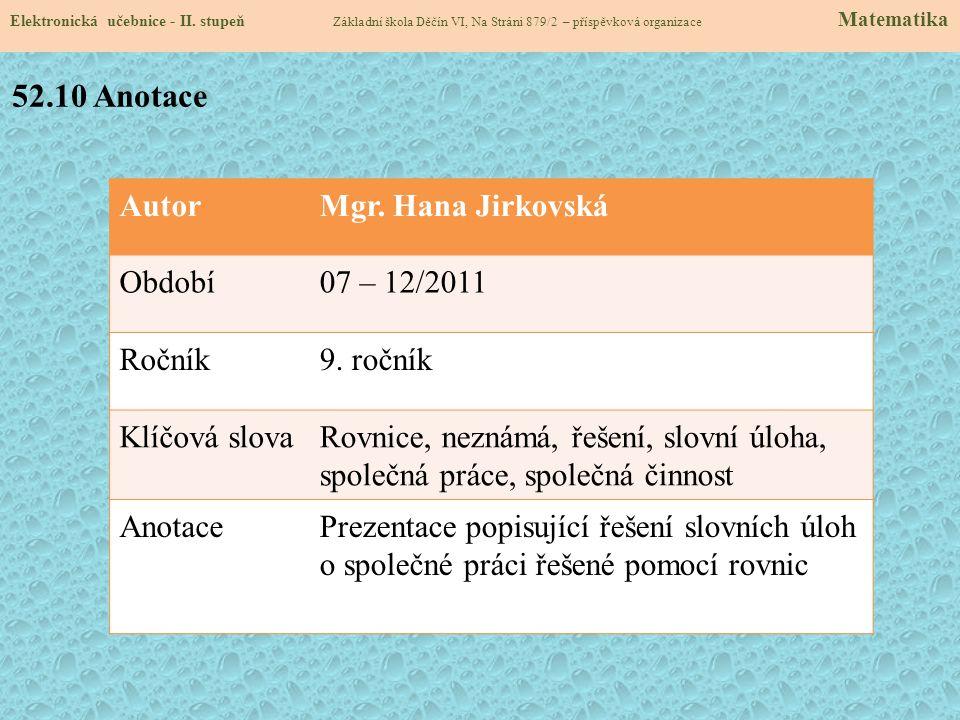 52.10 Anotace Autor Mgr. Hana Jirkovská Období 07 – 12/2011 Ročník