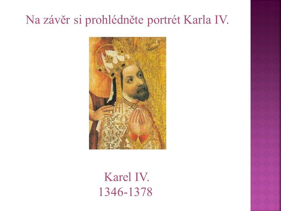Na závěr si prohlédněte portrét Karla IV.