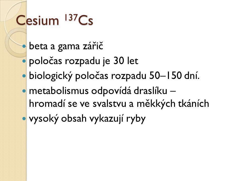 Cesium 137Cs beta a gama zářič poločas rozpadu je 30 let
