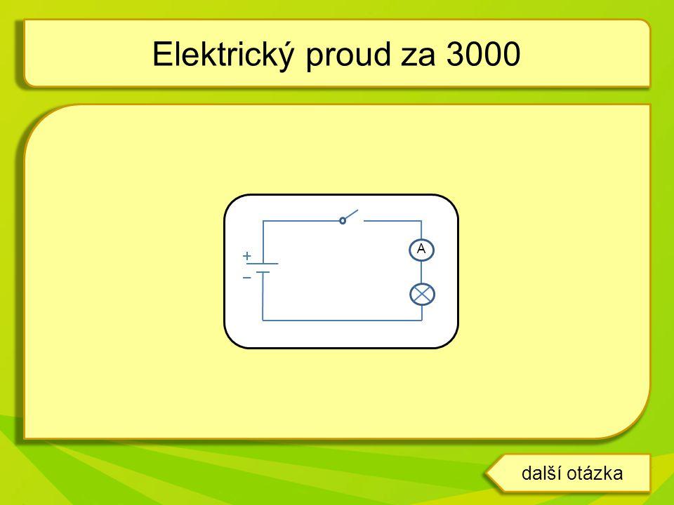 Elektrický proud za 3000 A další otázka