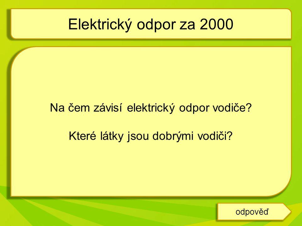 Elektrický odpor za 2000 Na čem závisí elektrický odpor vodiče