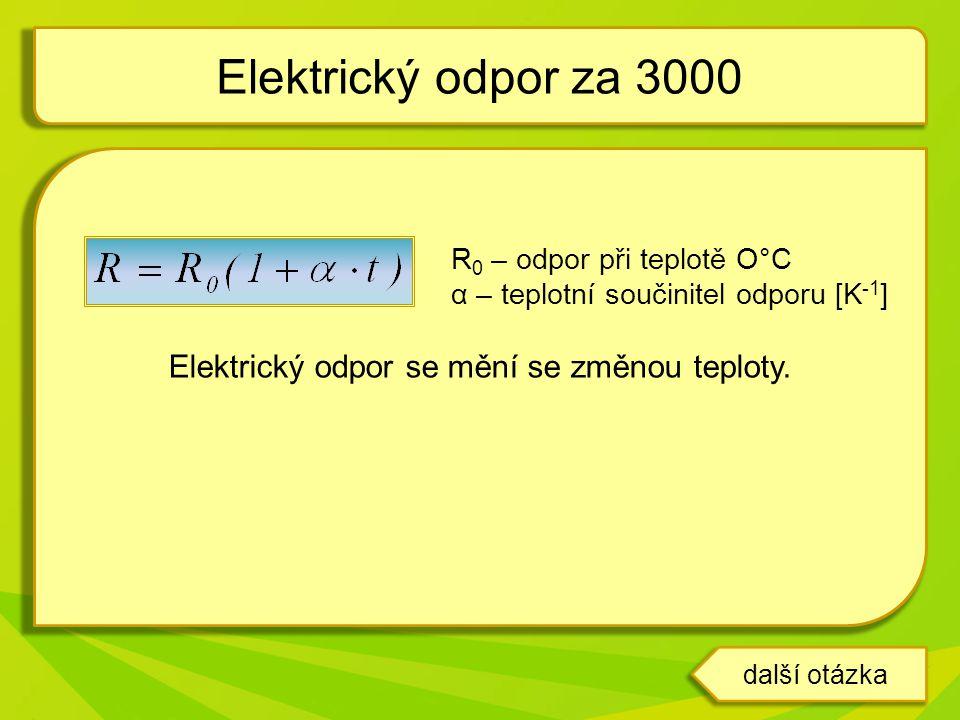 Elektrický odpor se mění se změnou teploty.