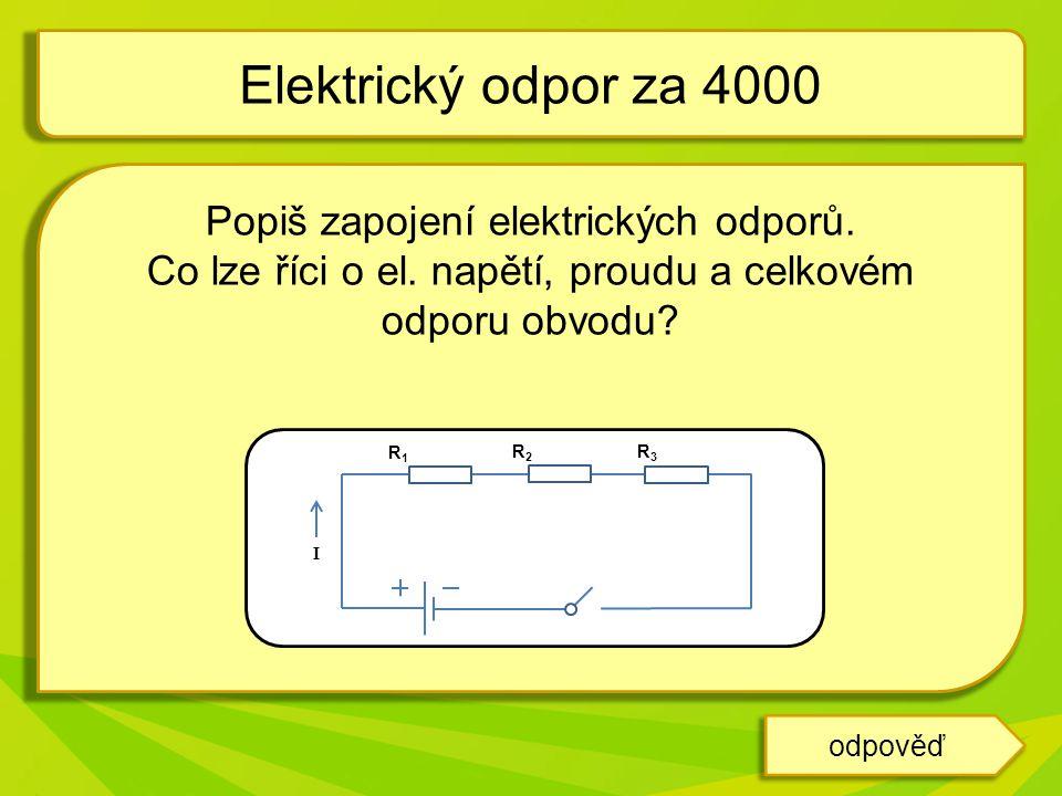 Elektrický odpor za 4000 Popiš zapojení elektrických odporů.