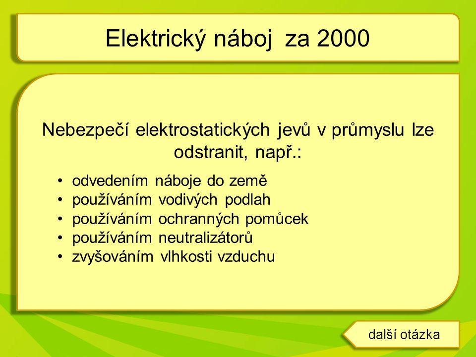 Nebezpečí elektrostatických jevů v průmyslu lze odstranit, např.: