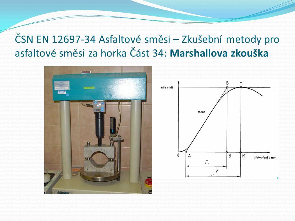 ČSN EN 12697-34 Asfaltové směsi – Zkušební metody pro asfaltové směsi za horka Část 34: Marshallova zkouška