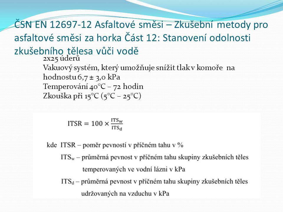 ČSN EN 12697-12 Asfaltové směsi – Zkušební metody pro asfaltové směsi za horka Část 12: Stanovení odolnosti zkušebního tělesa vůči vodě