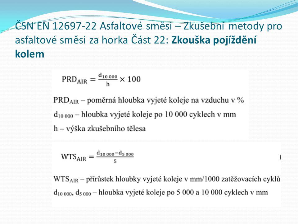 ČSN EN 12697-22 Asfaltové směsi – Zkušební metody pro asfaltové směsi za horka Část 22: Zkouška pojíždění kolem