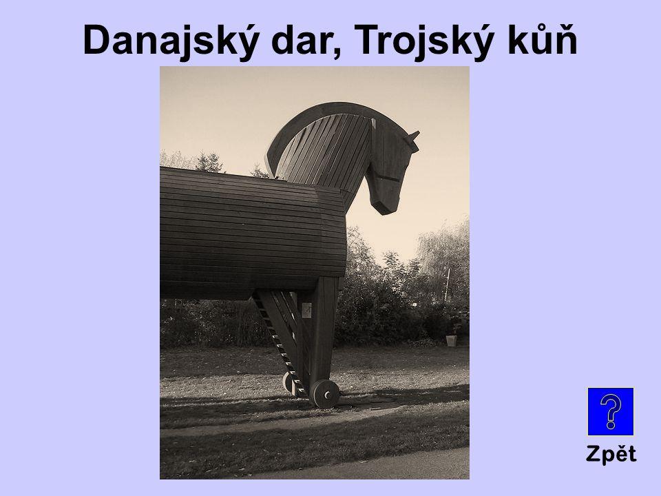 Danajský dar, Trojský kůň