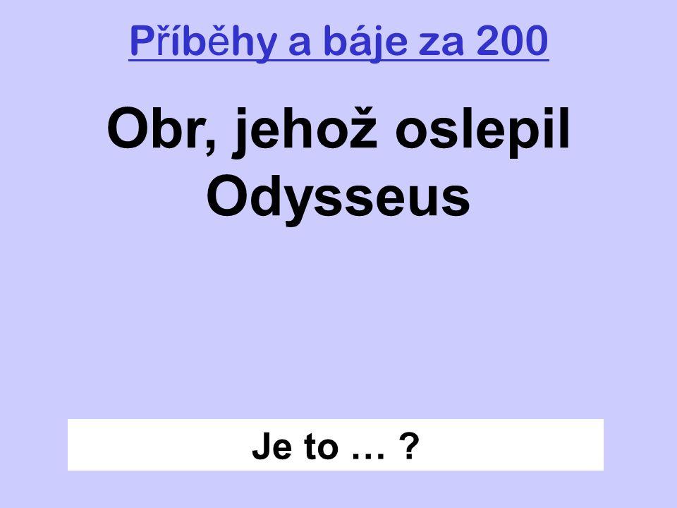 Obr, jehož oslepil Odysseus
