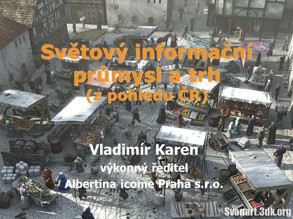Světový informační průmysl a trh (z pohledu ČR)