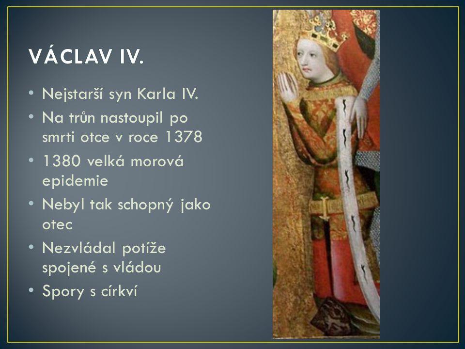 VÁCLAV IV. Nejstarší syn Karla IV.