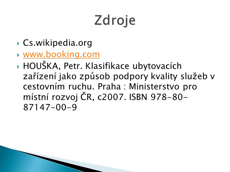 Zdroje Cs.wikipedia.org www.booking.com
