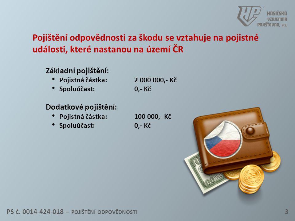 Pojištění odpovědnosti za škodu se vztahuje na pojistné události, které nastanou na území ČR