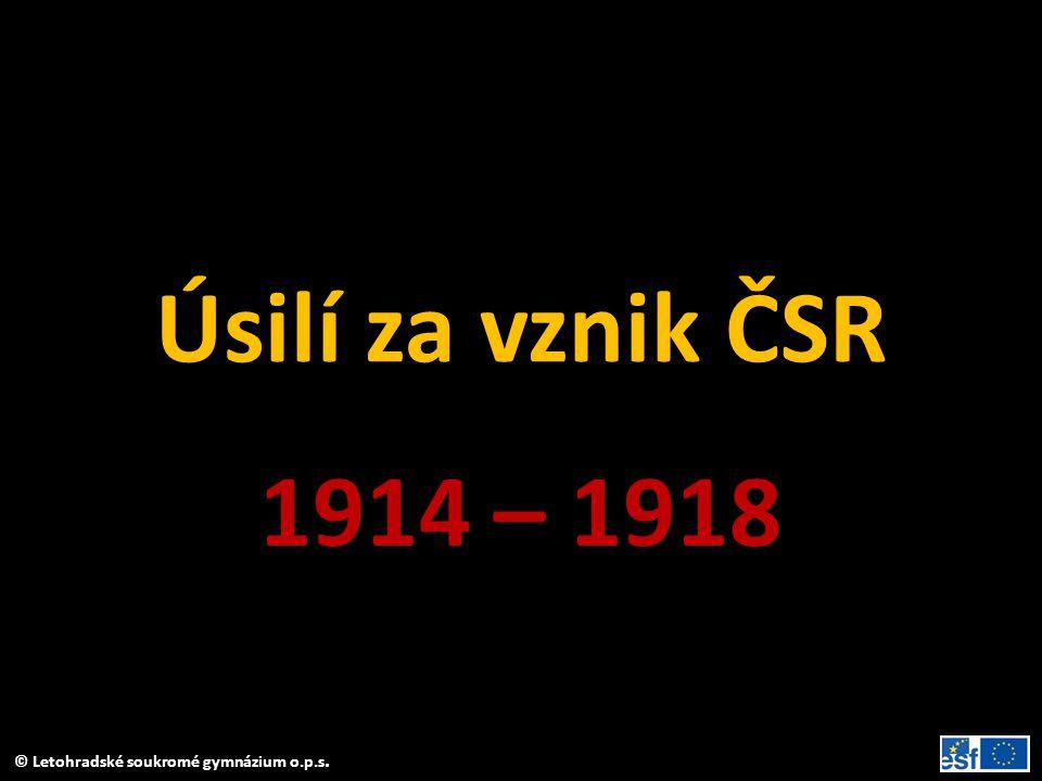 Úsilí za vznik ČSR 1914 – 1918