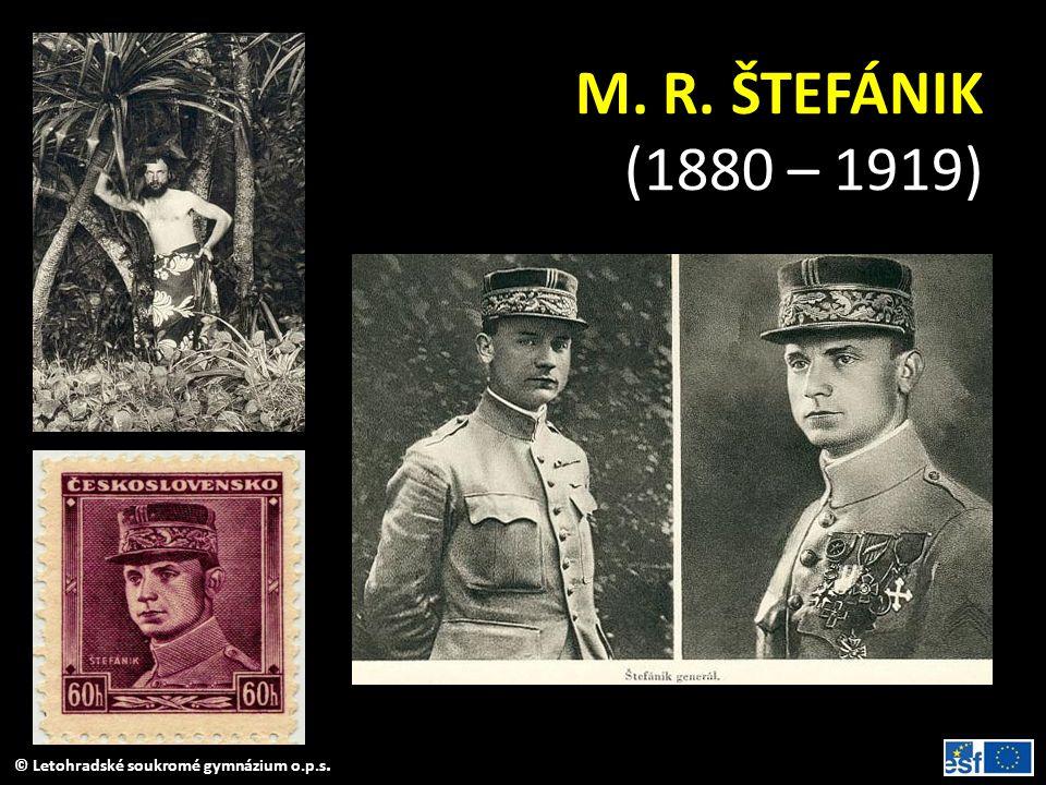 M. R. ŠTEFÁNIK (1880 – 1919)
